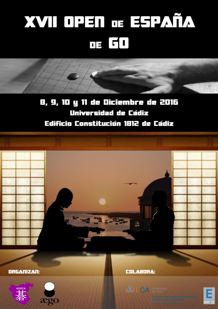 XVII OPEN DE ESPAÑA DE GO 8, 9, 10, y 11 de Diciembre de 2016 Universidad de Cádiz Edificio Constitución 1812 de Cádiz